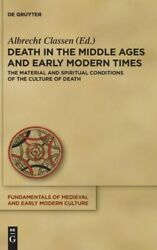 Death In The Middle Ages And Early Modern Times The Material And Spiritual...