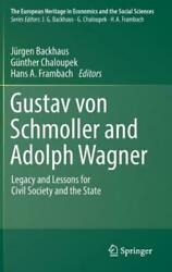 Gustav Von Schmoller And Adolph Wagner Legacy And Lessons For Civil Societ...