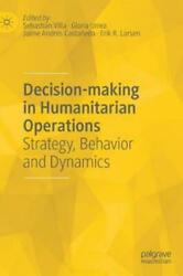 Decision-making In Humanitarian Operations Strategy Behavior And Dynamics