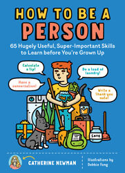 How To Be A Person 65 Hugely Useful Super-important Skills To Learn Befor...