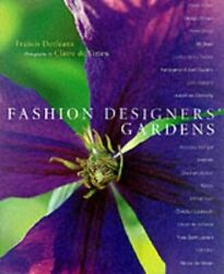 Fashion Designers' Gardens By Francis Dorleans - Hardcover Mint Condition