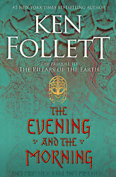 The Evening and the Morning PREMIUM PAPERBACK EDITION BY Ken Follett $19.99