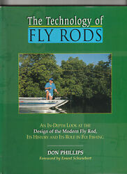 The Technology Of Fly Rods. By Don Phillips. Its History And Role In Fly Fishing