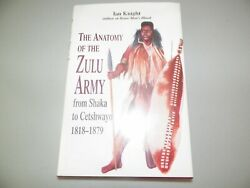 The Anatomy Of The Zulu Army - From Shaka To Cetshwayo Knight 1st Uk