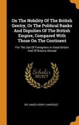 On The Nobility Of The British Gentry, Or The Political Ranks And Dignities...