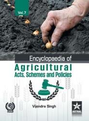 Encyclopaedia Of Agricultural Acts, Schemes And Policies Vol 7