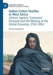 Indian Cotton Textiles In West Africa African Agency, Consumer Demand And ...