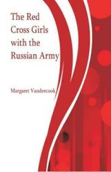 The Red Cross Girls With The Russian Army $9.97
