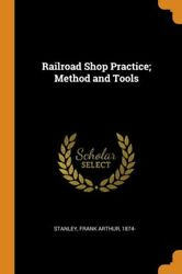 Railroad Shop Practice Method And Tools