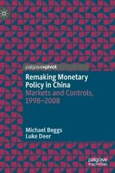 Remaking Monetary Policy In China Markets And Controls 1998-2008