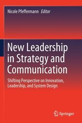 New Leadership In Strategy And Communication: Shifting Perspective On Innov...