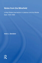 Notes From The Minefield United States Intervention In Lebanon And The Mid...
