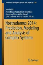 Nostradamus 2014 Prediction, Modeling And Analysis Of Complex Systems