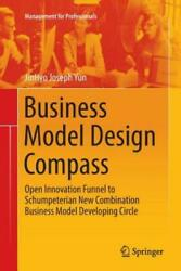 Business Model Design Compass Open Innovation Funnel To Schumpeterian New ...