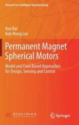 Permanent Magnet Spherical Motors Model And Field Based Approaches For Des...