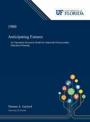 Anticipating Futures An Operations Research Model For Statewide Postsecond...