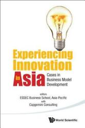 Experiencing Innovation In Asia Cases In Business Model Development