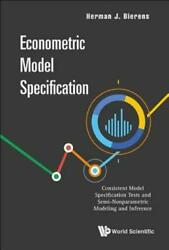 Econometric Model Specification Consistent Model Specification Tests And S...
