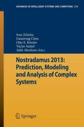 Nostradamus 2013 Prediction, Modeling And Analysis Of Complex Systems