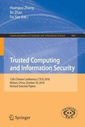 Trusted Computing And Information Security 12th Chinese Conference Ctcis ...