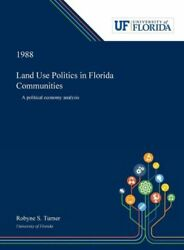 Land Use Politics In Florida Communities A Political Economy Analysis