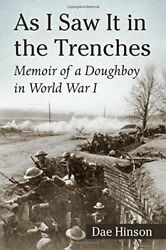 As I Saw It In Trenches Memoir Of A Doughboy In World War By Dae Hinson Mint