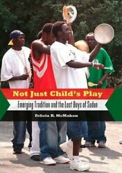Not Just Childc292s Play Emerging Tradition And Lost By Felicia R. Mcmahon