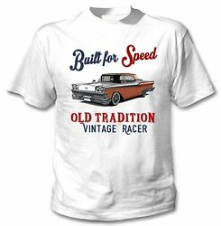 Ford Fairlane 500 Galaxie Skyliner 1959 Built For Speed - White Cotton Tshirt