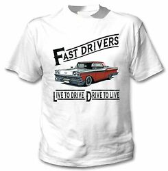 Ford Fairlane 500 Galaxie Skyliner 1959 Fast Drivers - New White Cotton Tshirt