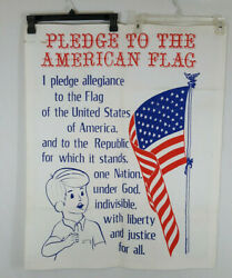 Extremely Rare Pledge Of Allegiance School House Cloth Poster Flag 1940s