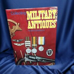 Collecting Military Antiques By Frederick Wilkinson 1976 Hardcover 1st Ed.