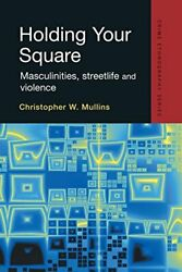 Holding Your Square Routledge Advances In Ethnography By Jodie Miller New