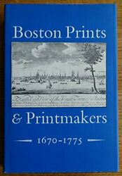BOSTON PRINTS AND PRINTMAKERS 1670 1775 By Walter Muir Whitehill amp; Sinclair H.