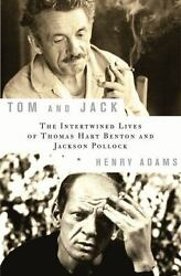Tom And Jack Intertwined Lives Of Thomas Hart Benton And Jackson Pollock Signed