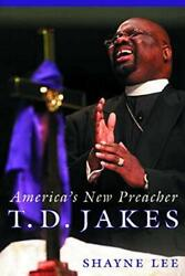 T.d. Jakes Americaand039s New Preacher By Shayne Lee - Hardcover Brand New
