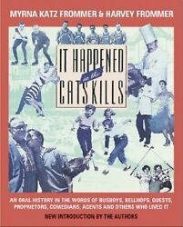 It Happened In Catskills Oral History In Words Of By Myrna Katz Frommer