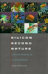 Silicon Second Nature Culturing Artificial Life In A By Stefan Helmreich Mint