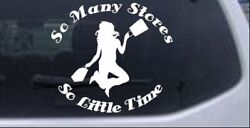 So Many Stores So Little Time Decal Car Or Truck Window Decal Sticker 10x8.8