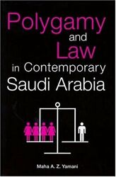 Polygamy And Law In Contemporary Saudi Arabia Exeter Arab By Maha A. Z. Yamani
