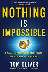 Nothing Is Impossible 7 Steps To Realize Your True Power By Tom Oliver Mint