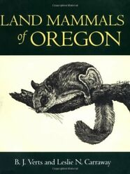 Land Mammals Of Oregon By B. J. Verts And Leslie N. Carraway - Hardcover Mint