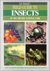 Field Guide To Insects Of Kruger National Park By L. E. O. Braack