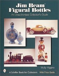Jim Beam Figural Bottles An Unauthorized Collector's By Molly Higgins Brand New