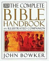 Complete Bible Handbook An Illustrated Companion By John Bowker Brand New