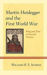 Martin Heidegger And First World War Being And Time As By William H. F. Altman