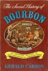 Social History Of Bourbon An Unhurried Account Of Our By Gerald Carson Vg+