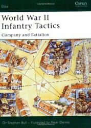 World War Ii Infantry Tactics Company And Battalion By Stephen Bull Brand New