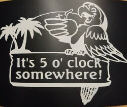 Itand039s 5 Oand039clock Somewhere Parrot Vinyl Window Decal 6 To 28