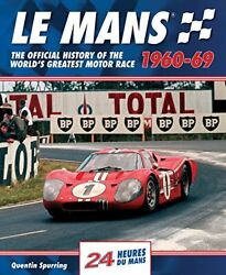 Le Mans 1960-69 The Official History Of The Worldandrsquos Greatest Motor Race