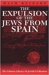Expulsion Of Jews From Spain Littman Library Of Jewish By Haim Beinart